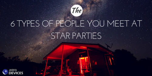 The 6 Types of People You Meet at Star Parties
